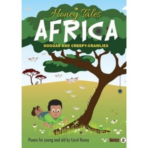 Honey Tales Africa Book 2 – Goggas & Creepy-Crawlies – English
