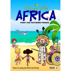Honey Tales Africa – Book 3 – Furry & Feathered Friends – English
